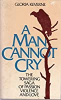 A Man Cannot Cry