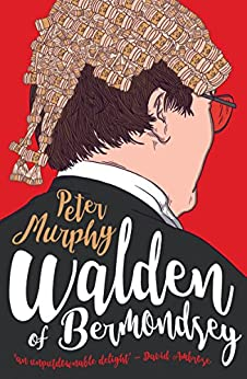 Judge Walden of Bermondsey: Funny stories of the British courtroom by [Murphy, Peter]