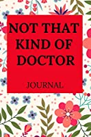 NOT THAT KIND OF DOCTOR JOURNAL