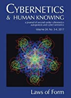 Laws of Form: Commentary and Remembrance for George Spencer-Brown (Cybernetics & Human Knowing)