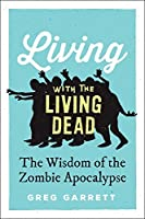 Living with the Living Dead: The Wisdom of the Zombie Apocalypse【洋書】 [並行輸入品]
