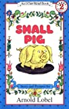 Small Pig [Paperback] [Jan 01, 1700] Arnold Lobel