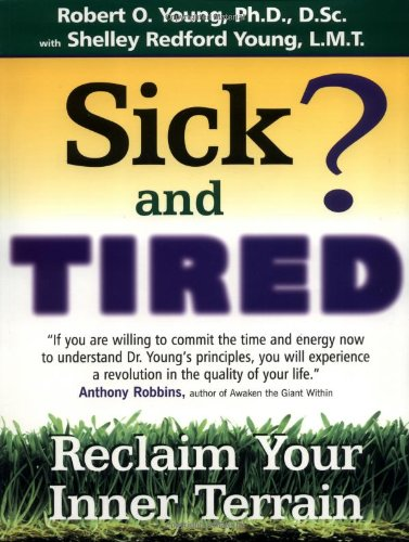 Download Sick and Tired?: Reclaim Your Inner Terrain 1580540562