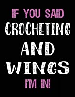 If You Said Crocheting And Wings I'm In: Blank Sketch, Draw and Doodle Book