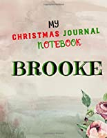 My Christmas Journal Notebook: Brooke