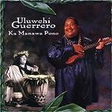 Ka Manawa Pono [Import, From US] / Uluwehi Guerrero (CD - 1998)