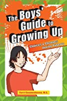 The Boys' Guide to Growing Up: Choices and Changes During Puberty by Terri C. Couwenhoven(2012-10-15)
