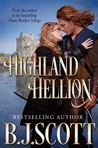 Highland Hellion (Blades of Honor Book 1) (English Edition) B.J. Scott Soul Mate Publishing