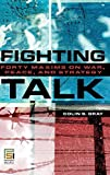 Fighting Talk: Forty Maxims on War, Peace, and Strategy (Praeger Security International) 画像