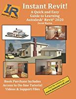 Instant Revit!: A Quick and Easy Guide to Learning Autodesk® Revit® 2020