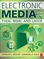 Electronic Media: Then Now and Later【洋書】 [並行輸入品]
