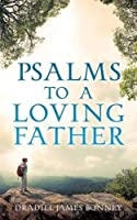 Psalms to a Loving Father