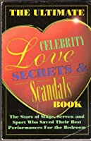 The Ultimate Book of Celebrity Love Scandals