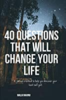 40 Questions That Will Change Your Life