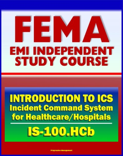 『21st Century FEMA Study Course: Introduction to the Incident Command System (ICS 100) for Healthcare/Hospitals (IS-100.HCb) - National Incident Management System (NIMS) (English Edition)』のトップ画像