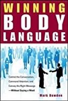 Winning Body Language: Control the Conversation Command Attention and Convey the Right Message without Saying a Word【洋書】 [並行輸入品]
