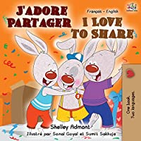 J'adore Partager I Love to Share: French English Bilingual Book (French English Bilingual Collection)