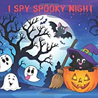 I Spy Spooky Night: A Book of Picture Riddles | Ages 2-5