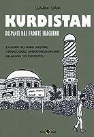 Kurdistan. Dispacci dal fronte iracheno