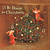 Toot & Puddle: I'll Be Home for Christmas: Picture Book #5