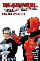 Deadpool Killer-Kollektion: Bd. 12: Solo fuer zwei Killer