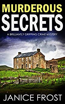 MURDEROUS SECRETS a brilliantly gripping crime mystery (Detective Ava Merry Book 6) by [FROST, JANICE]