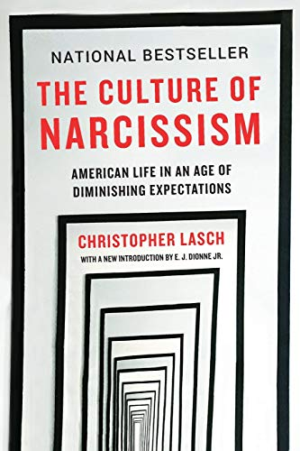 Download The Culture of Narcissism: American Life in an Age of Diminishing Expectations 0393356175