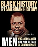 Black History Is American History: Men Who Are In Earnest Are Not Afraid of Consequences: 2019-2020 Weekly Planner featuring Marcus Garvey