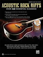 Acoustic Rock Riffs: Over 40 Essential Classics: Authentic Guitar Tab Edition