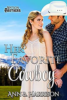 Her Favorite Cowboy (The Watson Brothers Book 4) by [Harrison, Ann B.]