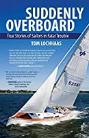 Suddenly Overboard: True Stories of Sailors in Fatal Trouble【洋書】 [並行輸入品]