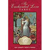The Enchanted Love Tarot: The Lover's Guide to Dating, Mating, and Relating