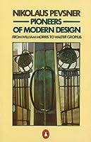 Pioneers of Modern Design: From William Morris to Walter Gropius (Penguin Art & Architecture)