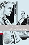 The Picture of Dorian Gray Level 3 Oxford Bookworms Library: 1000 Headwords