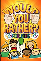 Would You Rather For Kids: Fun for Kids - Kids game everyone can play!