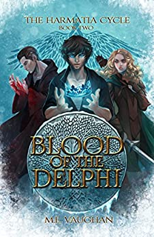 Blood of the Delphi (The Harmatia Cycle Book 2) by [Vaughan, M.E.]