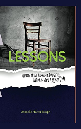 Lessons My Dad, Mom, Husband, Daughter, Twin & Son Taught Me (English Edition)