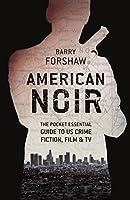 American Noir: The Pocket Essential Guide to US Crime Fiction, Film & TV (Pocket Essentials (Paperback))