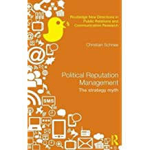 Political Reputation Management: The Strategy Myth