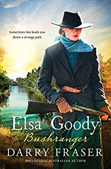 Elsa Goody, Bushranger by [Fraser, Darry]