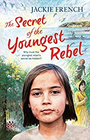 The Secret of the Youngest Rebel (The Secret Histories, Book 5) (The Secret History Series)
