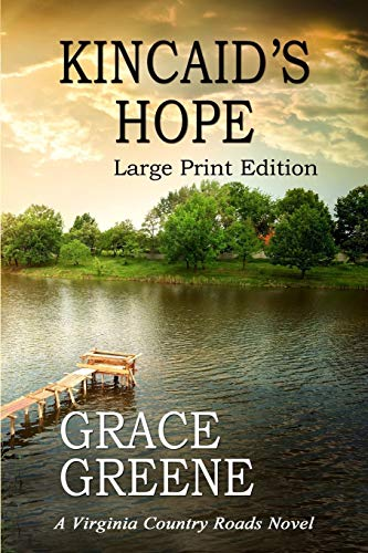Download Kincaid's Hope (Large Print): A Virginia Country Roads Novel 0990774090