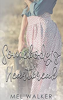 Somebody's Heartbreak: A Novella by [Walker, Mel]