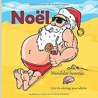 Noël - Livre de coloriage pour adultes - Mandalas heureux (Bonne année!)