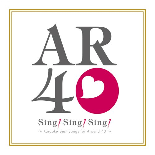 Sing! Sing! Sing! Sing! Karaoke Best Songs for Around 40 TKCA-73399