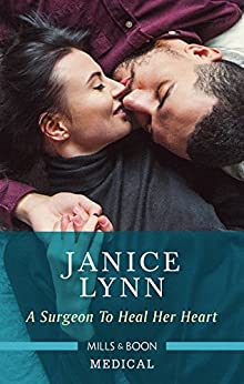 A Surgeon To Heal Her Heart by [Lynn, Janice]