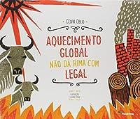 Aquecimento Global não Dá Rima com Legal