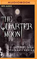 The Quarter Moon (Afterlife Saga)