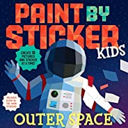 Paint by Sticker Kids: Outer Space: Create 10 Pictures One Sticker at a Time! Includes Glow-in-the-Dark Sticke
