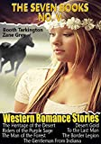 THE SEVEN BOOKS NO.V: 7 WESTERN ROMANCE STORIES (THE HERITAGE OF THE DESERT, DESERT GOLD, THE BORDER LEGION, TO THE LAST MAN): Western Romance Stories (English Edition)
